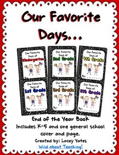 "End of Year Class Book-What better way to remember the best days of the year and share them with your next class?  Students can write about their favorite day and then you compile it into a class book that you can save and share with the next class so they have fun things to look forward to!  Includes cover pages and writing pages for K-5 and a general ""school"" page."