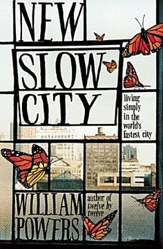 """""""New Slow City"""" by William Powers"""