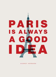 Inspirational Quote Audrey Hepburn Paris Is by TheMotivatedType. Yes Indeed!