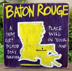 Southern College Towns Hand Painted Wood Sign.  Baton Rouge, Louisiana.