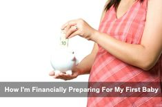 How I'm Financially Preparing for My First Baby