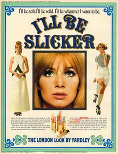 "Lipstick Ad, The London Look by Yardley 1966. ""Slicker under, Slicker over, Slicker alone."""