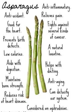 Asparagus is a food with diuretic properties that can help get rid of excess water. Also, studies done between skinny mice and fat mice... Skinny ones tended to have a probiotic which is found with asparagus because it thrives on asparagus. FEED YOUR SKINNY PROBIOTICS.