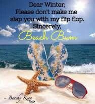 Don't make me slap you with my flip flop winter. #beach #quotes