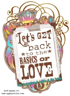 LEtS get back to the BaSICS of LoVE.