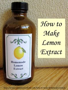 How to Make Homemade Extracts - Vanilla, Lemon and Almond with Printable Extract Labels