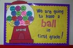 Beginning of the year bulletin board idea. I would include extra gum balls using pictures of each students first day first day. I would have them hold a sign answering a question about themselves