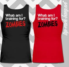 Training.... For Zombies  Women's Workout Gym by TapRackBangNet, $26.00