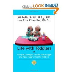 Life With Toddlers: 3 simple strategies to ease the struggle and raise happy, healthy toddlers --- http://www.pinterest.com.welik.es/5pw