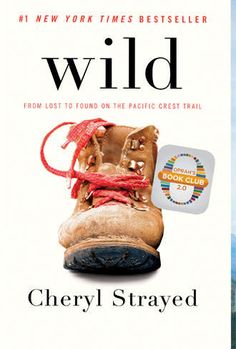 Wild: From Lost to Found on the Pacific Crest Trail.  This is the Book Group's first foray into nonfiction--don't miss the discussion on March 16, 2015 at 6:30pm in the Trustees Room.