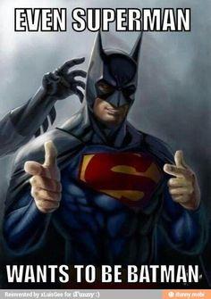 Even Superman Wants To Be Batman