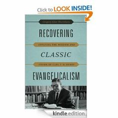 Recovering Classic Evangelicalism by Gregory Thornbury