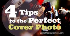 4 Tips to Create the Perfect Cover Photo on Any Social Network