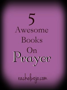 5 of my favorite books on prayer in one sweet little list :)