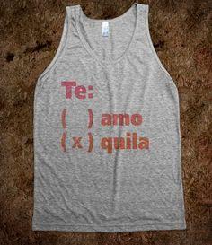 Te Amo Or Quila (Tank)