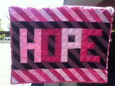 Third hope quilt. Made for a team for the Making Stides Against Breast Cancer Walk 2012