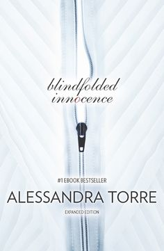 Blindfolded Innocence (Book 1 in The Innocence Trilogy) by Alessandra Torre -- A MUST READ Trilogy!!  :)