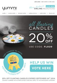 20% OFF All Floating Candles! Use promo code: FLO20 at checkout. Voting Closes Tomorrow! Vote Yummi Candles for The consumer Champion Award!