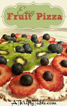 Easy Fruit Pizza - A Thrifty Table