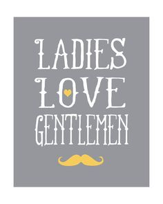 Nursery Mustache Print 8x10 - Gray and Yellow, Grey - Boys Room, Funny, Quote, Heart, Lemon, Gold, White Font, Little Boy, Gentleman. $20.00, via Etsy.