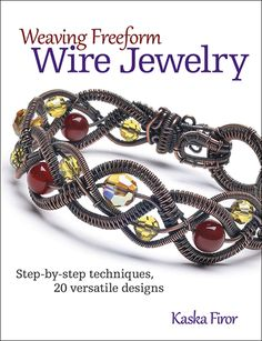Wonderful projects any wireworker will love! $21.99