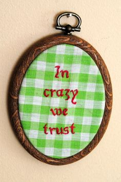 In Crazy We Trust ready to hang OOAK embroidery by supervelma