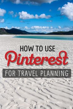 How to use Pinterest for Travel Planning.