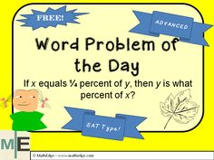 A thought provoking question: How well do your students really understand percents? Check out this advanced word problem. This is a typical ACT & SAT problem that your students must be ready for.