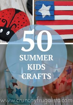 Beat the summer boredom with 50 hands-on crafts for kids!