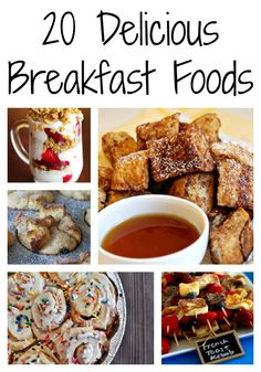 20 delicious breakfast foods.... these all look amazing!
