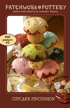 I purchased the pattern from Patchwork Pottery!   Awesome cupcakes.  So cute and no calories!!