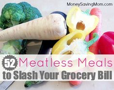 Love this! Meatless doesn't haven't to mean tasteless! Here are 52 meatless meal ideas to help you slash your grocery bill!
