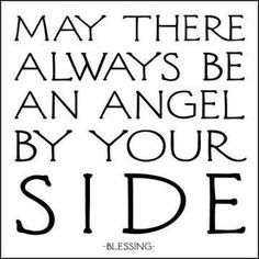I do believe in Angels!! faith, side, angel quot, bless, thought, guardian angel, inspir, angels, live