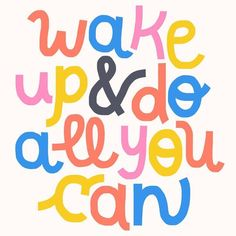 Wake Up and Do All Y