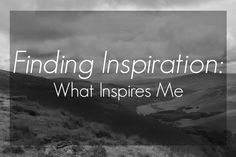 She is Fierce : Finding Inspiration is a series to try to figure out where inspiration is, what it is, and what it means differently to each of us.  Today, I'm talking about the things that inspire me as an individual and as a writer.  What inspires you each day, and makes you feel completely alive?