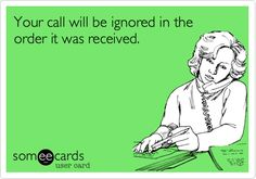 For anyone who knows me... or has ever tried to call me. Hahahahaa.