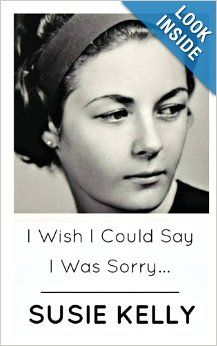 I Wish I Could Say I Was Sorry by Susie Kelly.  Cover image from amazon.com.  Click the cover image to check out or request the biographies and memoirs kindle.