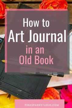 Learn how to turn an old book into a new and fun art journal. #artjournal