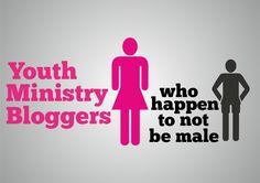 WOMEN IN YOUTH MINISTRY WHO BLOG