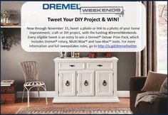 TWITTER GIVEAWAY: Attention DIY'ers on Twitter! For a chance to win the Ultimate Dremel Tool Prize Pack, tweet us your new and exciting DremelWeekends.com project ideas by 11/15!    (To enter, include an image of your project, project title and the hashtag #DremelWeekends in your tweet.)