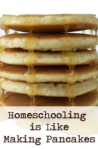Homeschooling is like making pancakes...just trust me on this one. Aside from making you want pancakes, this post will remind you that you know what is best for your family.