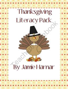 Thanksgiving Literacy Packet from Jamie Harnar on TeachersNotebook.com -  (23 pages)  - This is a great packet for Thanksgiving literacy activities for the emergent reader and writer.