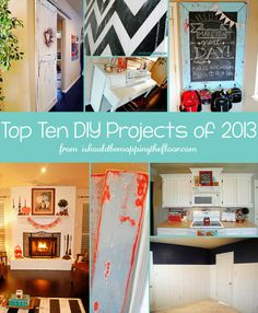 i should be mopping the floor: Top 10 DIY Projects of 2013