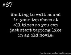 Do you do that too? #tapdance