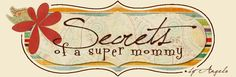 secrets of a super mommy