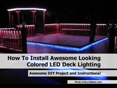 How To Install Awesome Looking Colored LED Deck Lighting