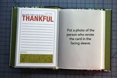 thankful album in a 4x6 photo album -- everyone at thanksgiving writes what they are thankful for + include a photo of the individual