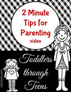 2 Things You Can Do to Be a More Effective Parent: Two Minute Tip for Parenting Toddlers Through Teens