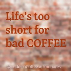 Coffee wisdom of the day (also #clmquotes over on twitter) - Coffee Lovers HQ #coffee #quotes
