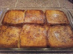 FRENCH TOAST BAKE  Ingredients 1/2 cup melted butter (1 stick) 1 cup brown sugar 1 loaf Texas toast 4 eggs 1 1/2 cup milk 1 teaspoon vanilla Powdered sugar for sprinkling